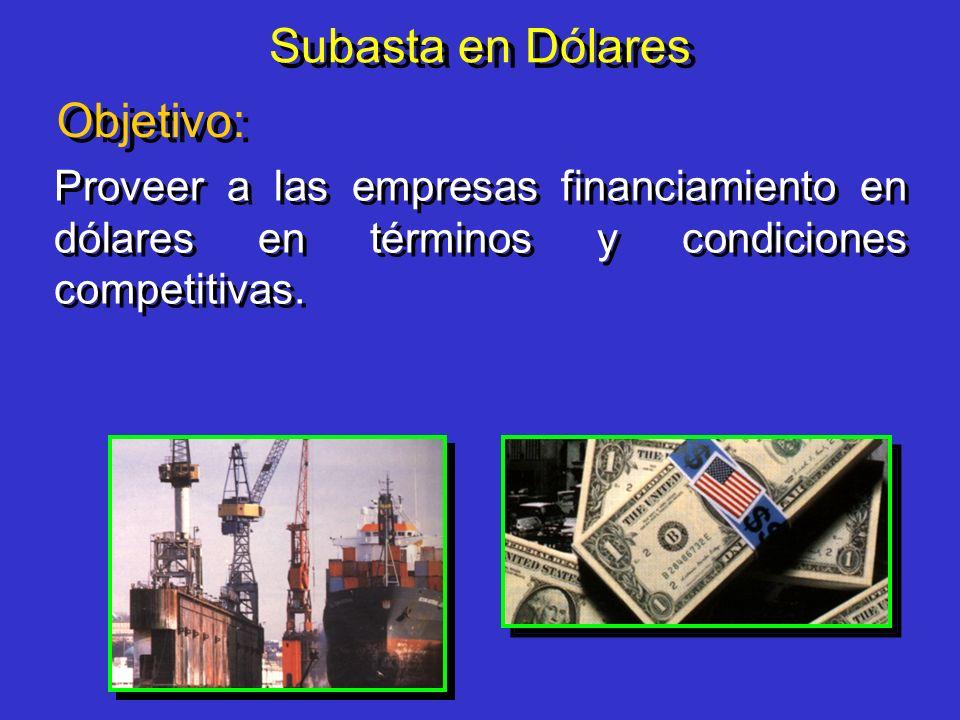 Subasta en Dólares Objetivo: