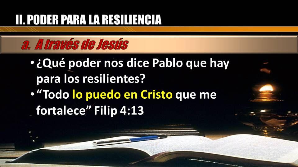 ¿Qué poder nos dice Pablo que hay para los resilientes