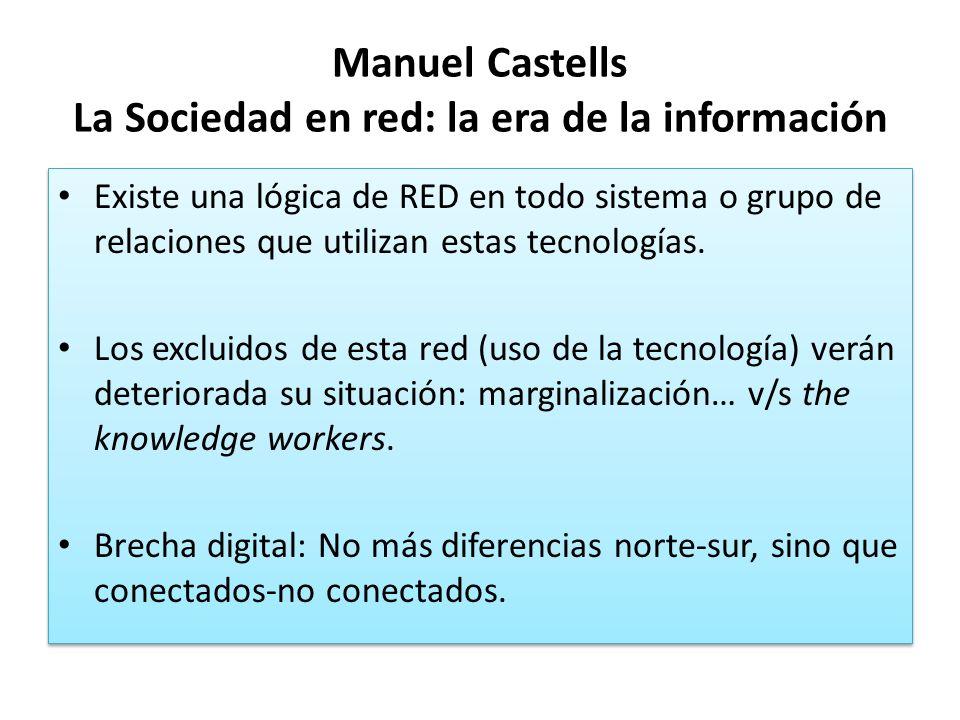 Manuel Castells La Sociedad en red: la era de la información