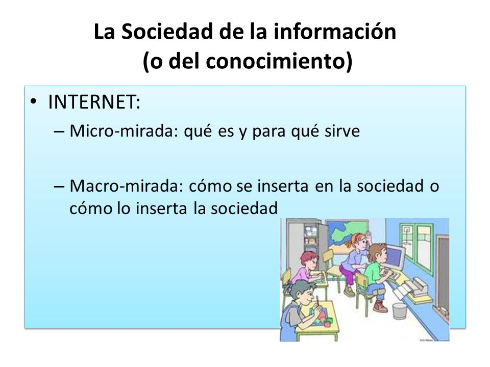 La Sociedad de la información (o del conocimiento)