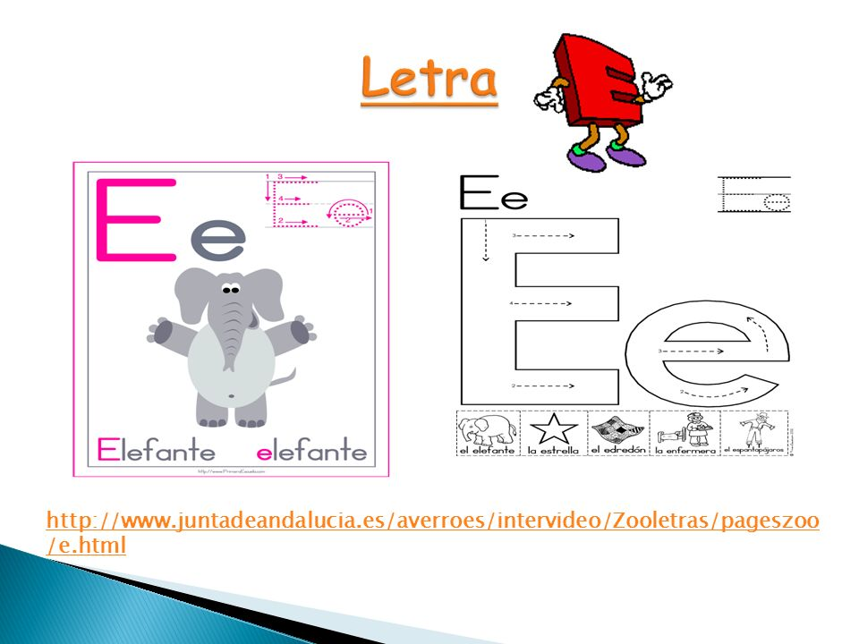Letra http://www.juntadeandalucia.es/averroes/intervideo/Zooletras/pageszoo/e.html
