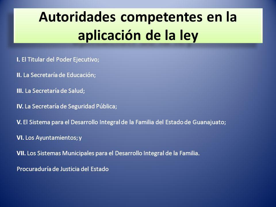 Autoridades competentes en la aplicación de la ley