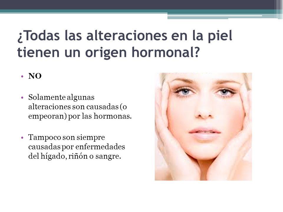 ¿Todas las alteraciones en la piel tienen un origen hormonal