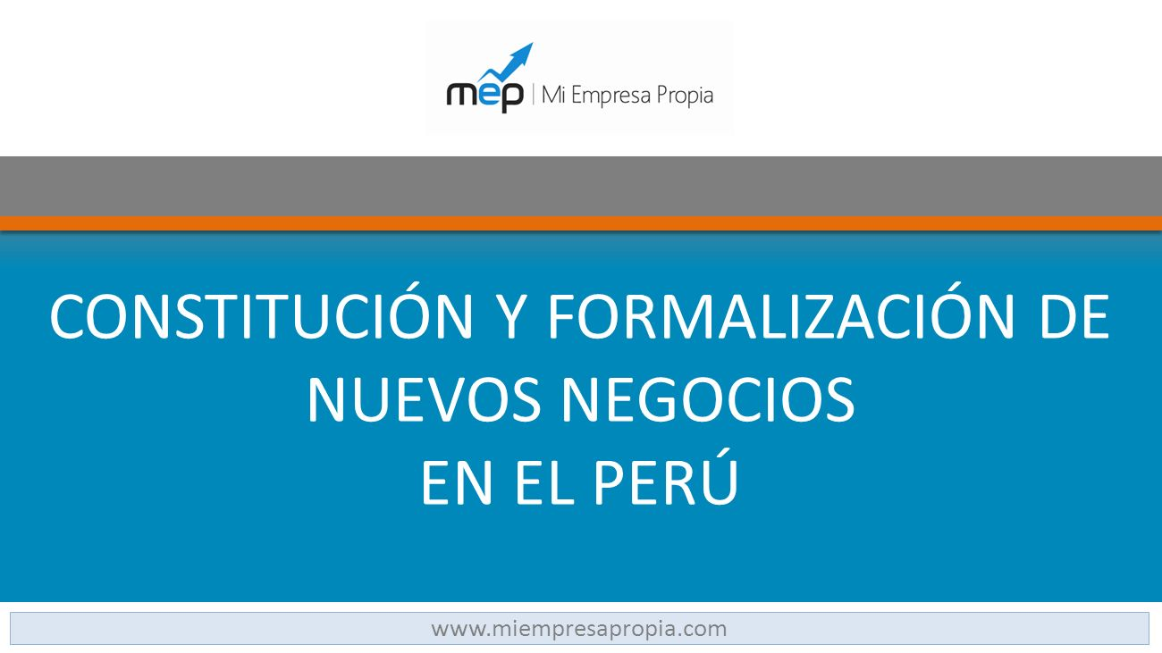 CONSTITUCIÓN Y FORMALIZACIÓN DE NUEVOS NEGOCIOS EN EL PERÚ