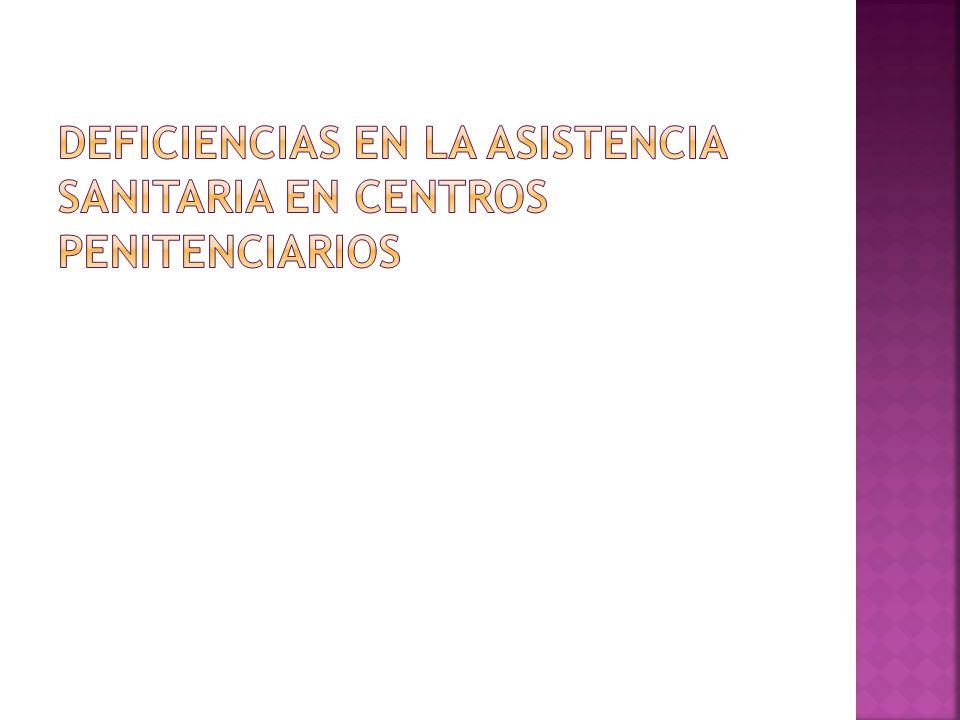 DEFICIENCIAS EN LA ASISTENCIA SANITARIA EN CENTROS PENITENCIARIOS
