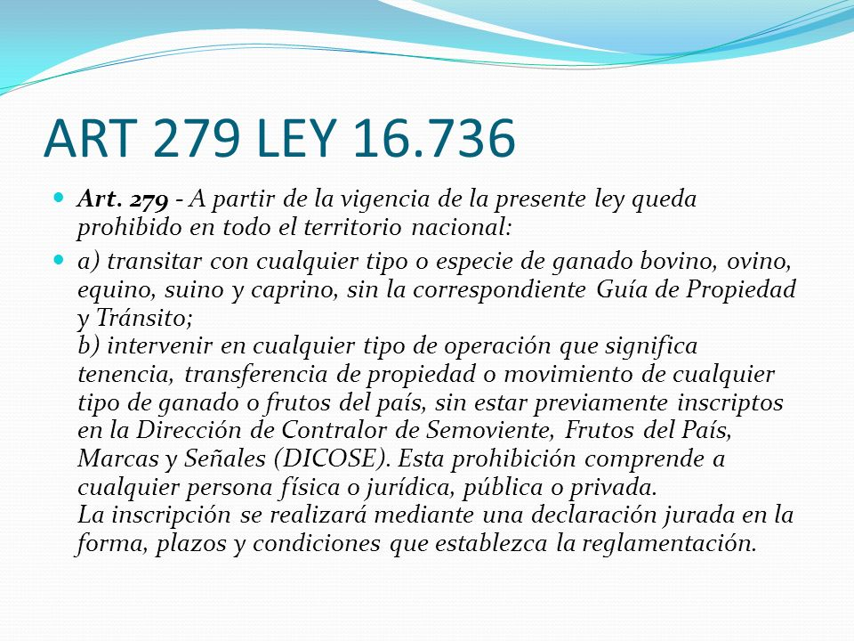 ART 279 LEY 16.736 Art. 279 - A partir de la vigencia de la presente ley queda prohibido en todo el territorio nacional: