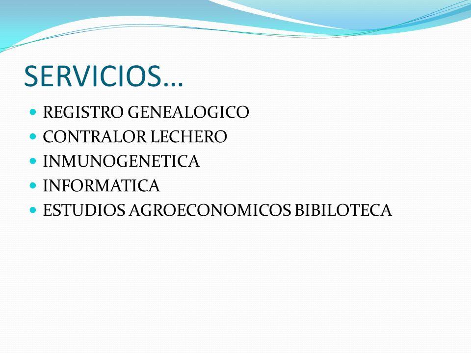 SERVICIOS… REGISTRO GENEALOGICO CONTRALOR LECHERO INMUNOGENETICA