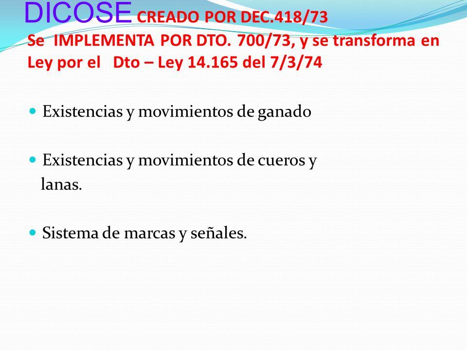 DICOSE CREADO POR DEC. 418/73 Se IMPLEMENTA POR DTO