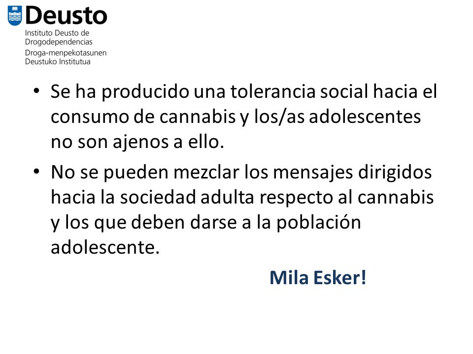 Se ha producido una tolerancia social hacia el consumo de cannabis y los/as adolescentes no son ajenos a ello.