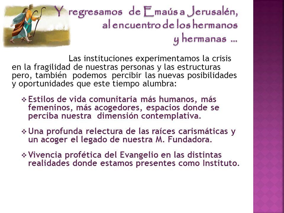 Y regresamos de Emaús a Jerusalén, al encuentro de los hermanos y hermanas …