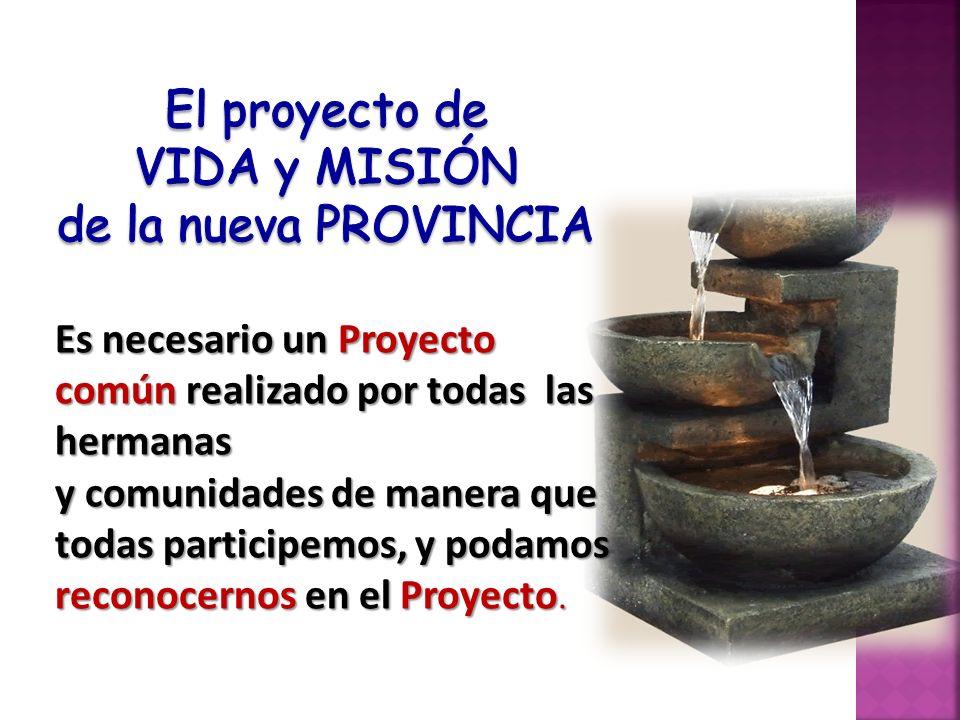 El proyecto de VIDA y MISIÓN de la nueva PROVINCIA