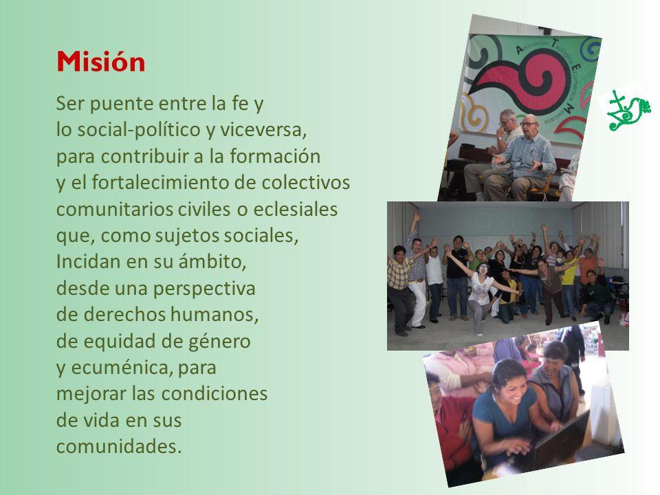 Misión Ser puente entre la fe y lo social-político y viceversa,