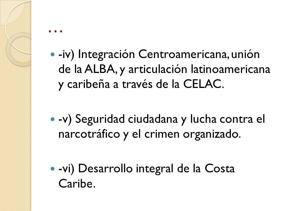 … -iv) Integración Centroamericana, unión de la ALBA, y articulación latinoamericana y caribeña a través de la CELAC.