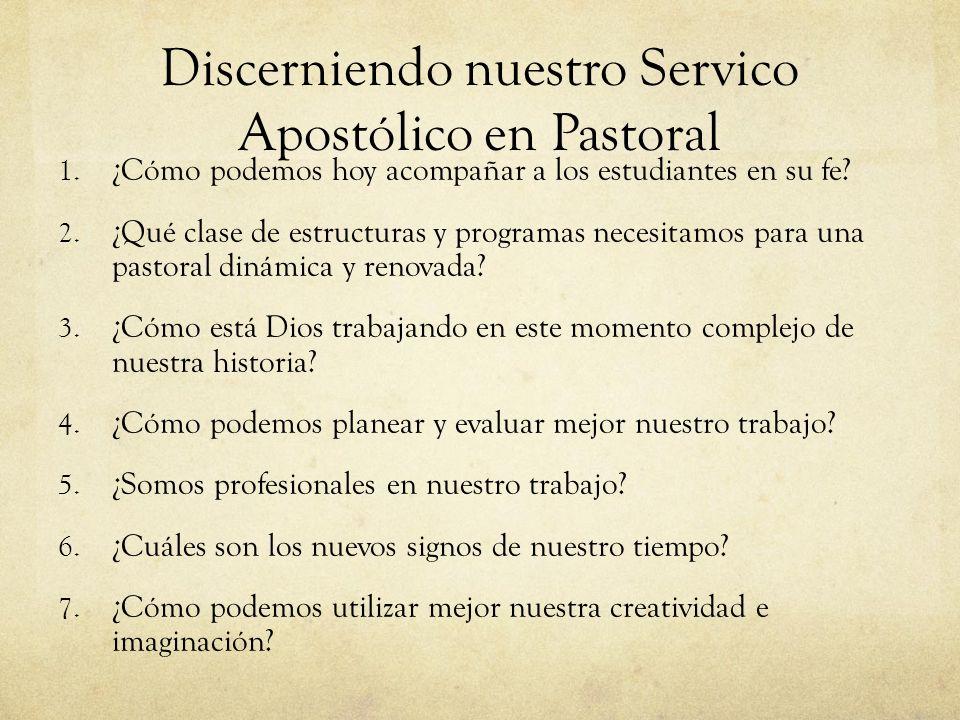 Discerniendo nuestro Servico Apostólico en Pastoral