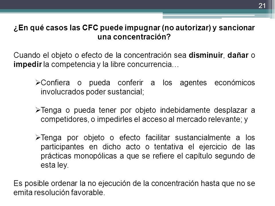 ¿En qué casos las CFC puede impugnar (no autorizar) y sancionar una concentración