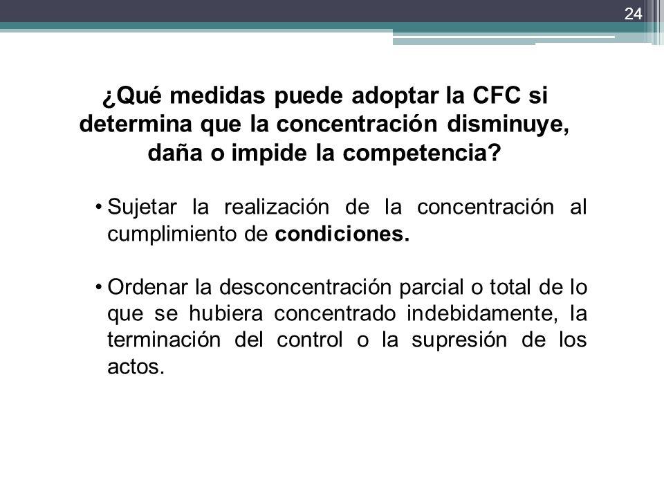 ¿Qué medidas puede adoptar la CFC si determina que la concentración disminuye, daña o impide la competencia
