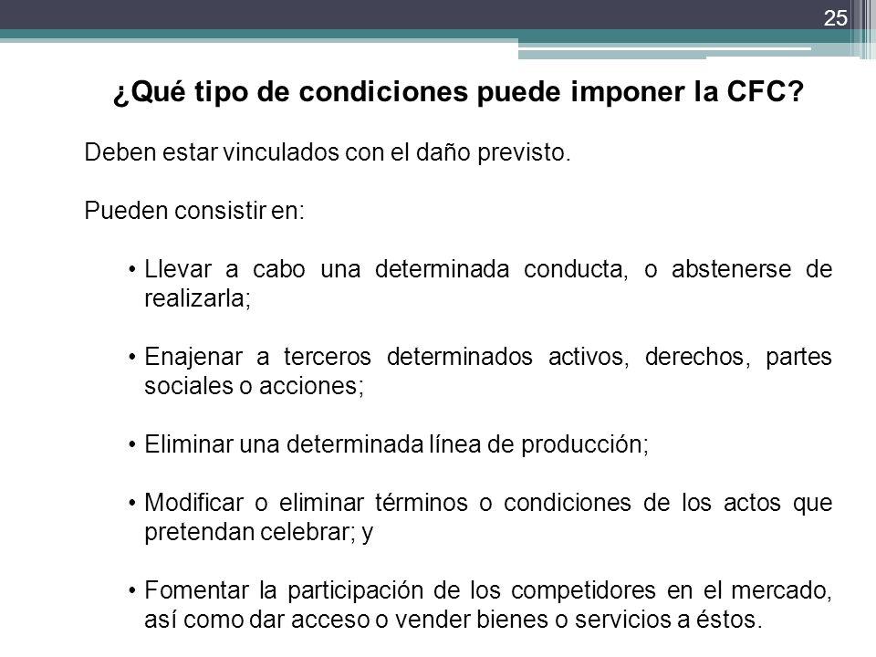 ¿Qué tipo de condiciones puede imponer la CFC