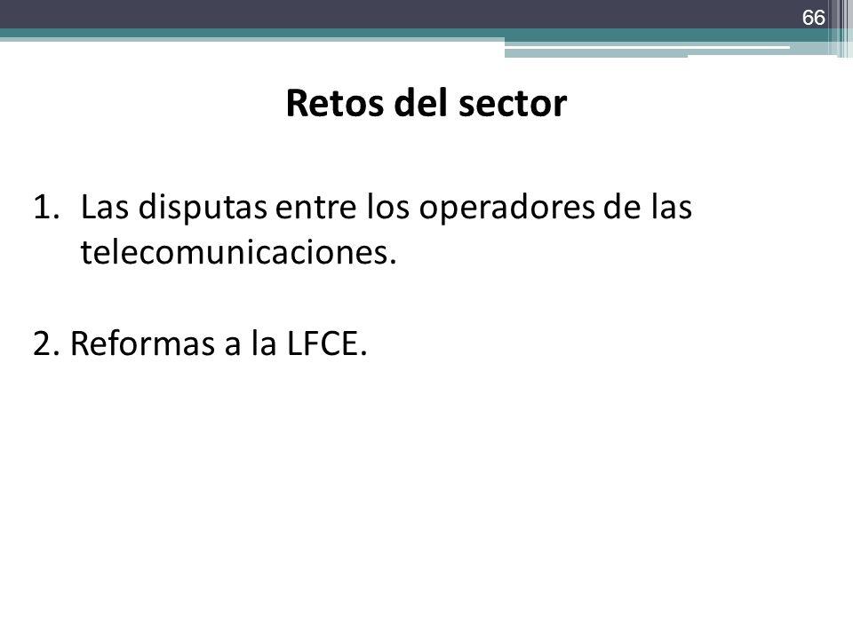 Retos del sector Las disputas entre los operadores de las telecomunicaciones.