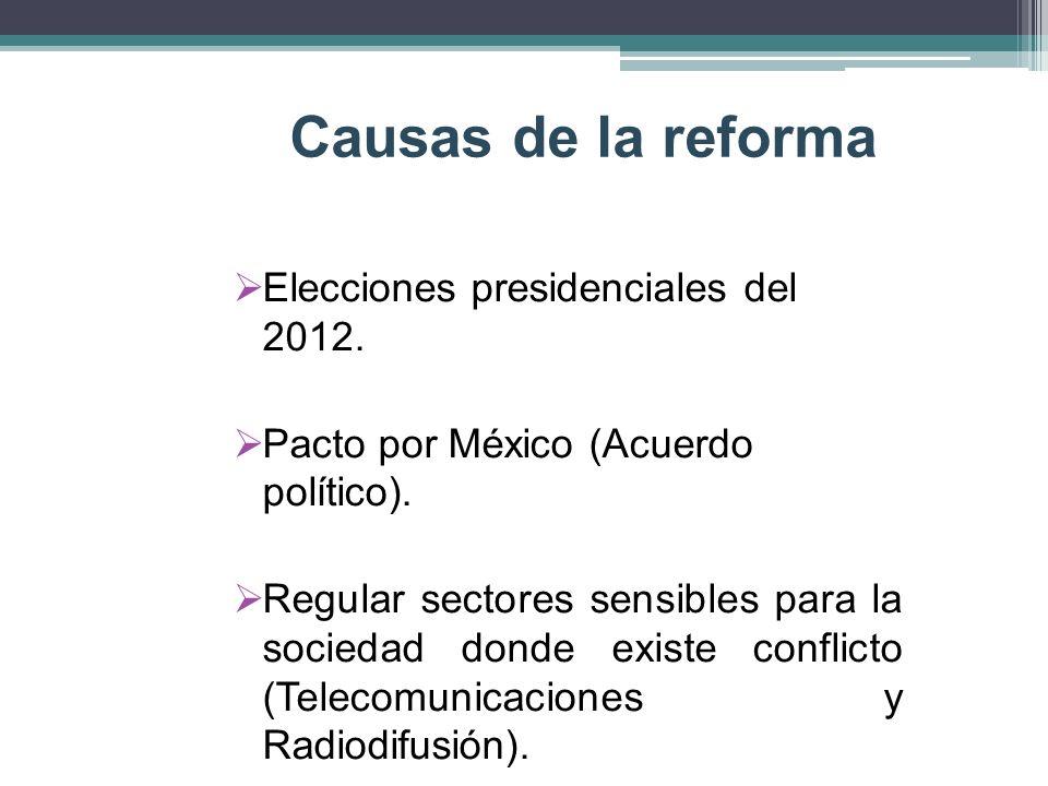 Causas de la reforma Elecciones presidenciales del 2012.