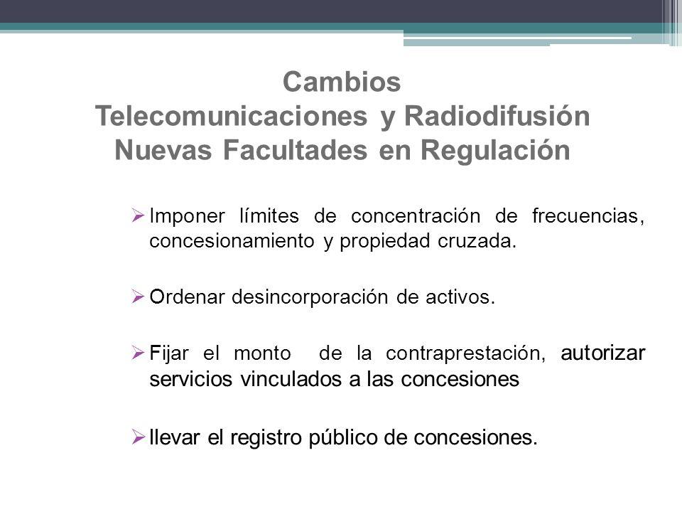 Cambios Telecomunicaciones y Radiodifusión Nuevas Facultades en Regulación