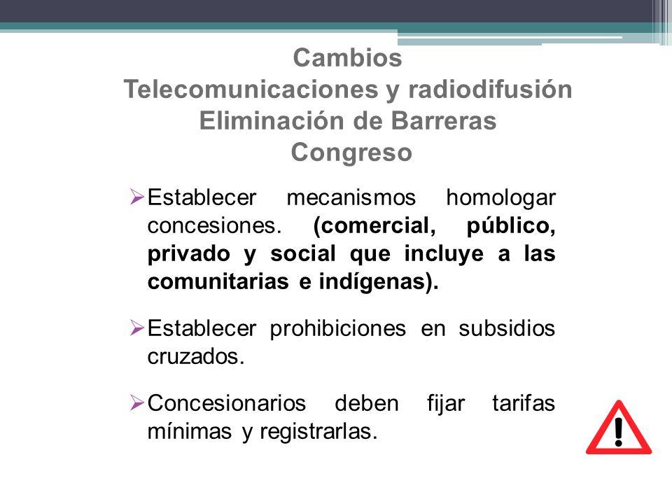 Cambios Telecomunicaciones y radiodifusión Eliminación de Barreras Congreso