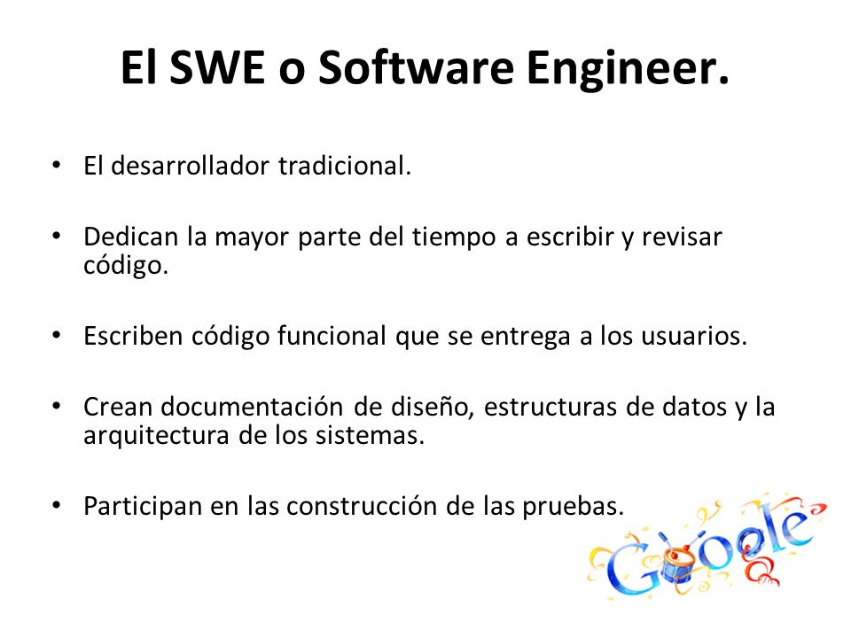 El SWE o Software Engineer.