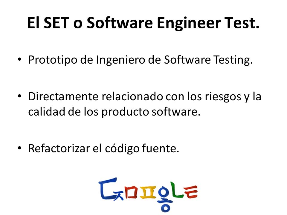 El SET o Software Engineer Test.