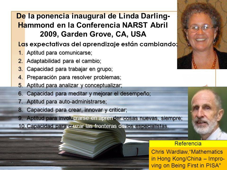 De la ponencia inaugural de Linda Darling-Hammond en la Conferencia NARST Abril 2009, Garden Grove, CA, USA