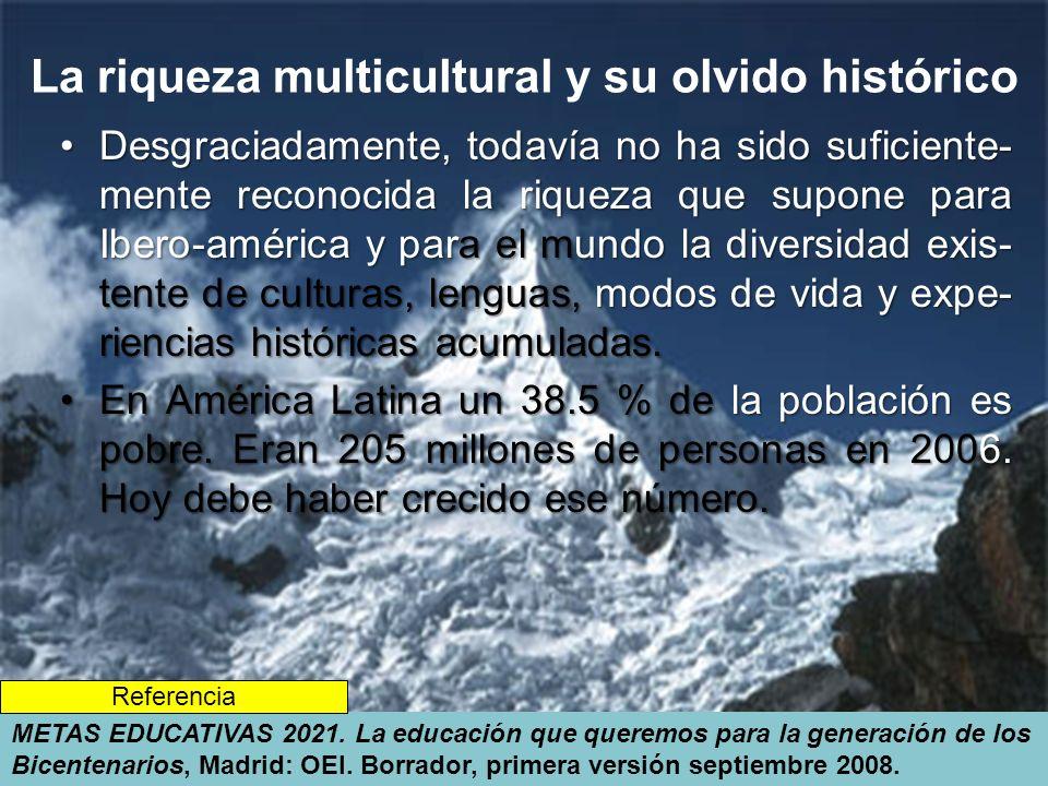 La riqueza multicultural y su olvido histórico
