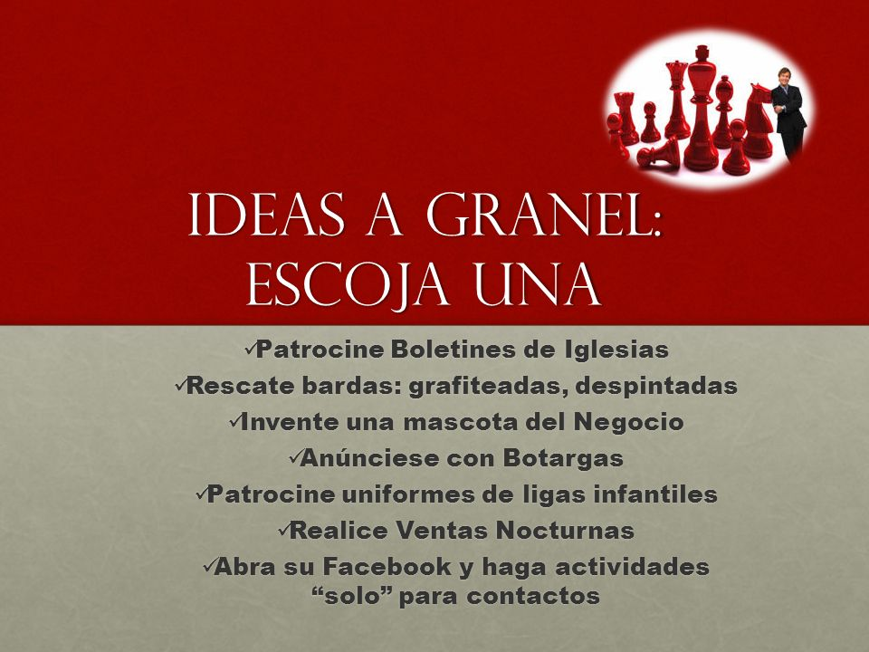 Ideas a granel: Escoja una