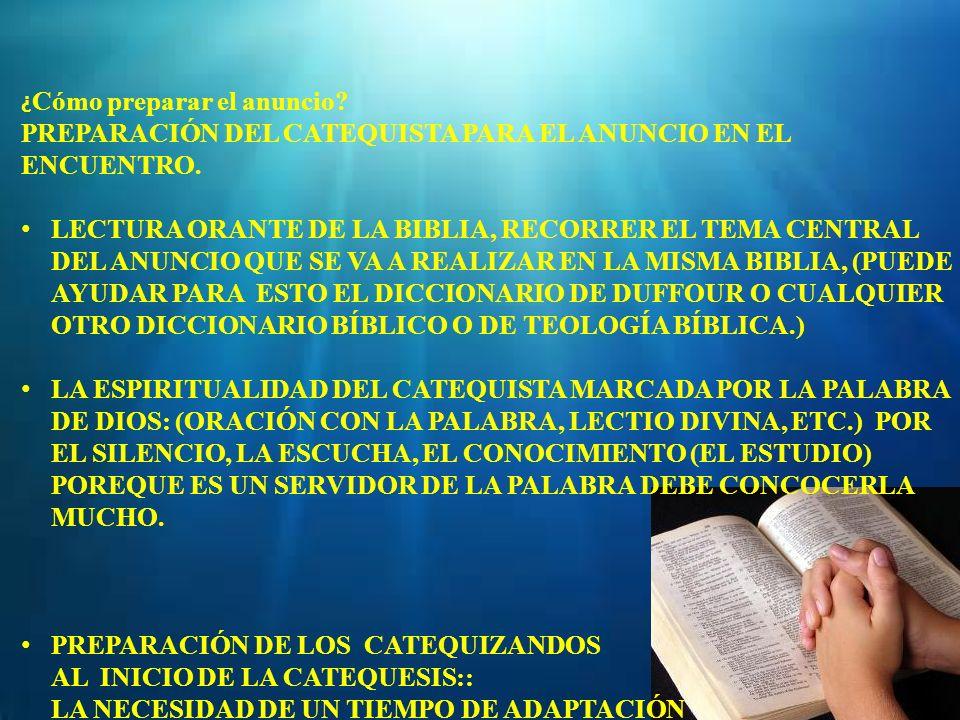PREPARACIÓN DEL CATEQUISTA PARA EL ANUNCIO EN EL ENCUENTRO.