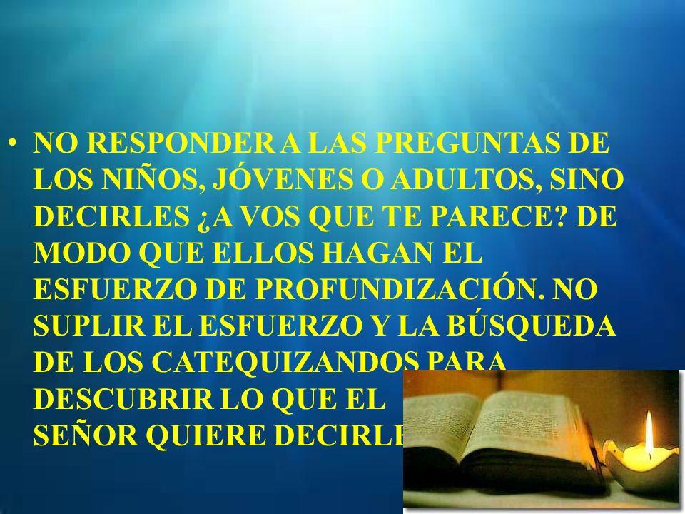 NO RESPONDER A LAS PREGUNTAS DE LOS NIÑOS, JÓVENES O ADULTOS, SINO DECIRLES ¿A VOS QUE TE PARECE.