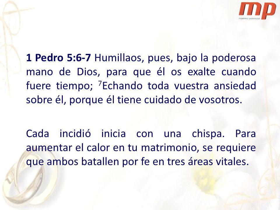 1 Pedro 5:6-7 Humillaos, pues, bajo la poderosa mano de Dios, para que él os exalte cuando fuere tiempo; 7Echando toda vuestra ansiedad sobre él, porque él tiene cuidado de vosotros.