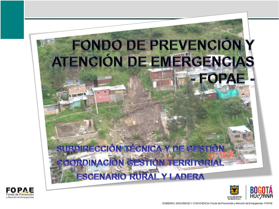 FONDO DE PREVENCIÓN Y ATENCIÓN DE EMERGENCIAS - FOPAE -