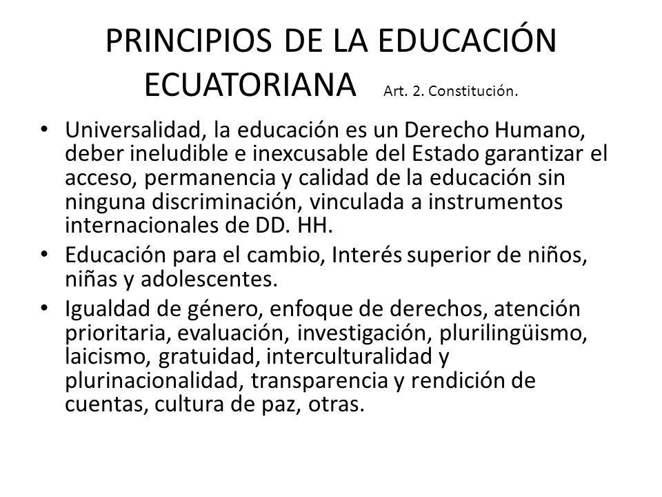 PRINCIPIOS DE LA EDUCACIÓN ECUATORIANA Art. 2. Constitución.