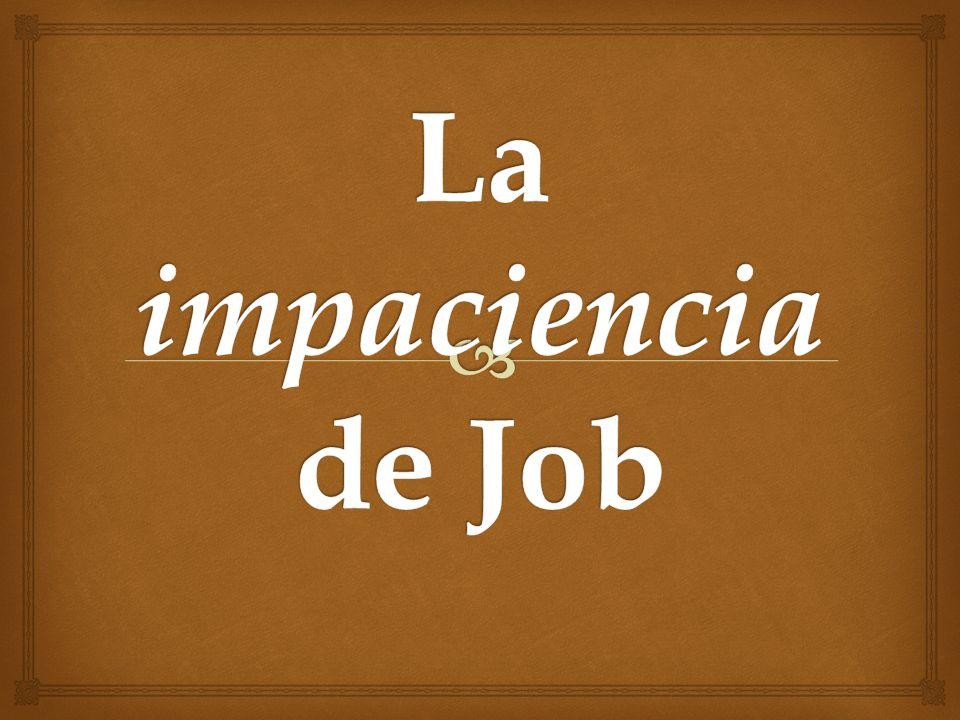 La impaciencia de Job