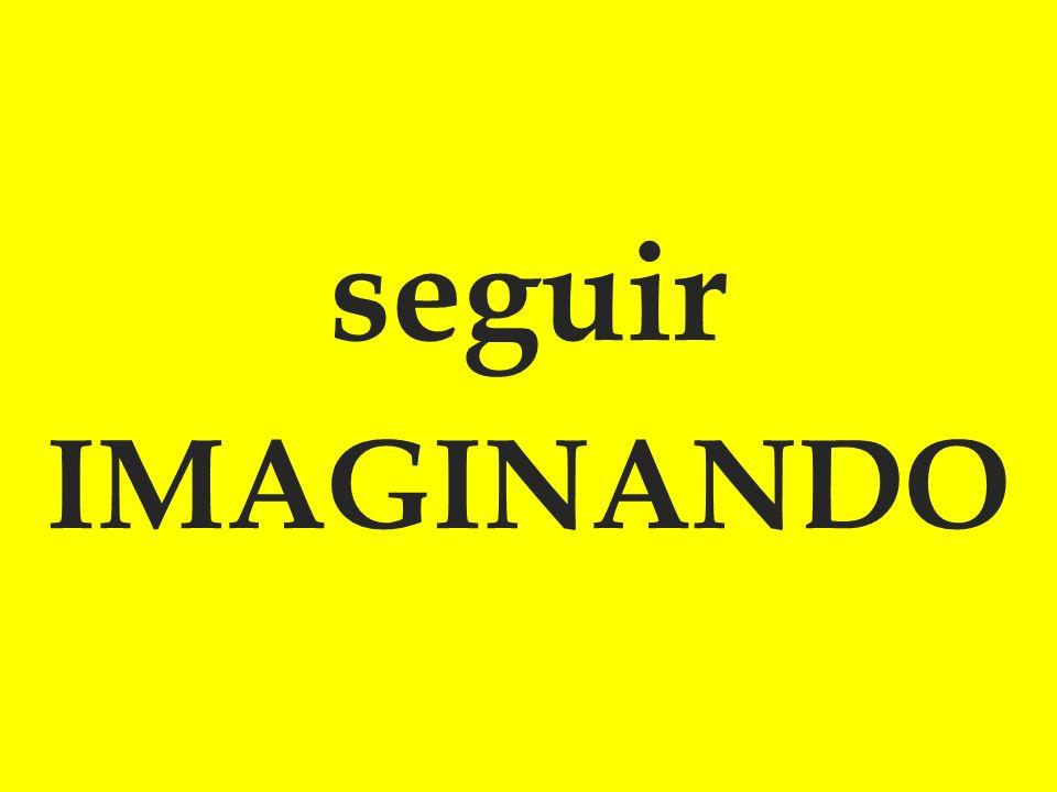 seguir IMAGINANDO