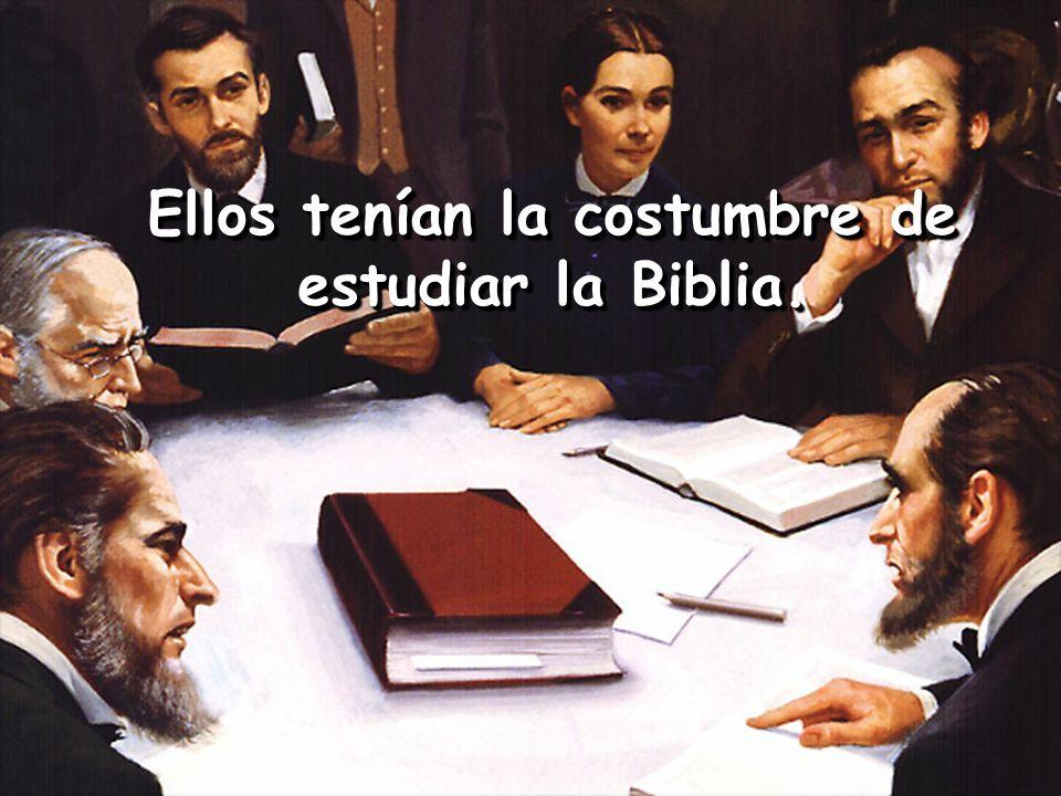 Ellos tenían la costumbre de estudiar la Biblia.
