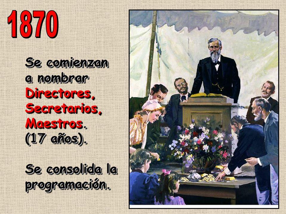 1870 Se comienzan a nombrar Directores, Secretarios, Maestros.