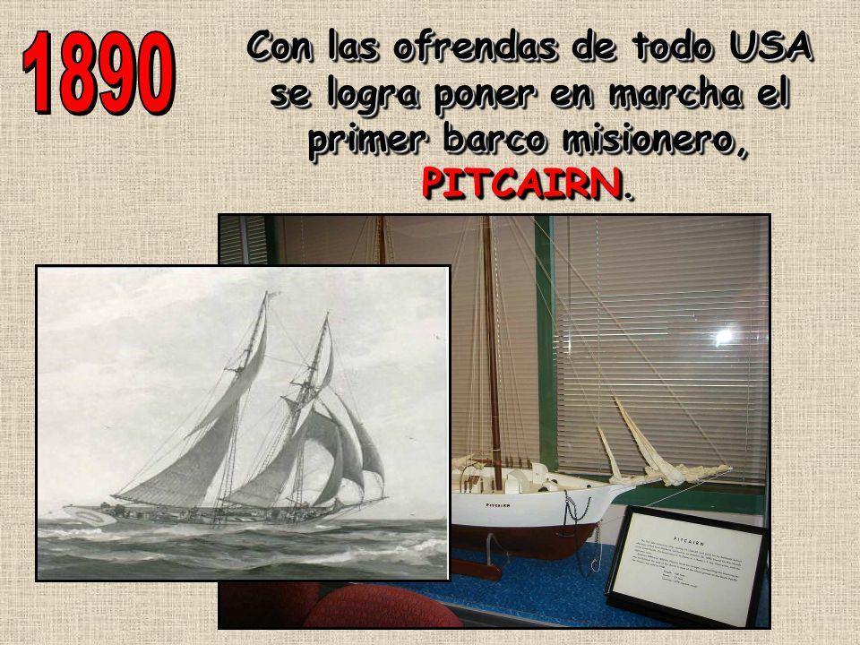 Con las ofrendas de todo USA se logra poner en marcha el primer barco misionero, PITCAIRN.