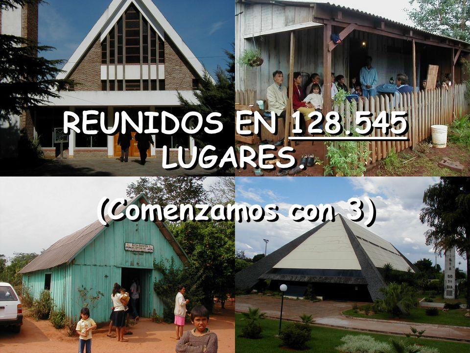 REUNIDOS EN 128.545 LUGARES. (Comenzamos con 3)