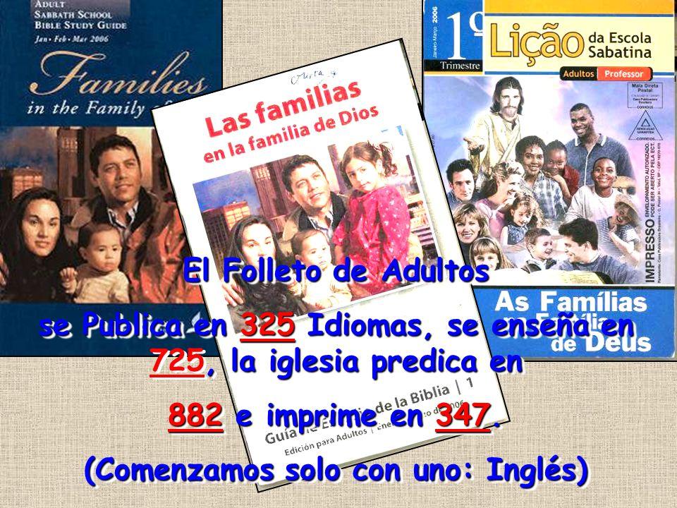 se Publica en 325 Idiomas, se enseña en 725, la iglesia predica en
