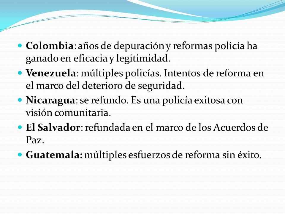 Colombia: años de depuración y reformas policía ha ganado en eficacia y legitimidad.