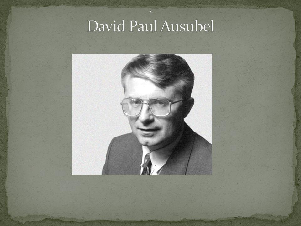 . David Paul Ausubel