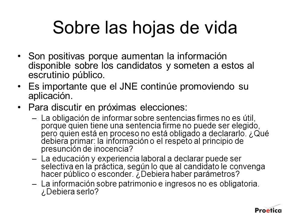 Sobre las hojas de vida Son positivas porque aumentan la información disponible sobre los candidatos y someten a estos al escrutinio público.