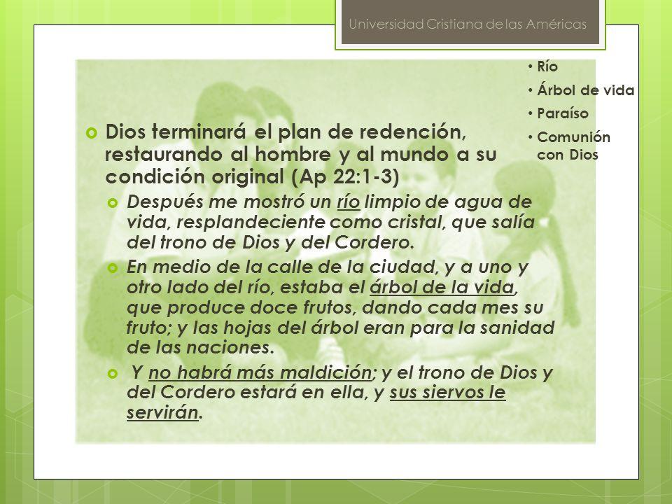 Río Árbol de vida. Paraíso. Comunión con Dios.