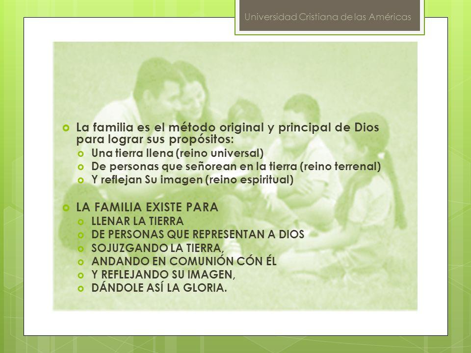La familia es el método original y principal de Dios para lograr sus propósitos: