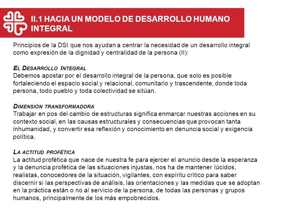 II.1 HACIA UN MODELO DE DESARROLLO HUMANO INTEGRAL