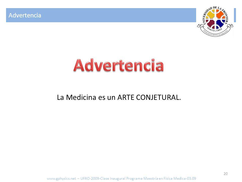 Advertencia La Medicina es un ARTE CONJETURAL. Advertencia