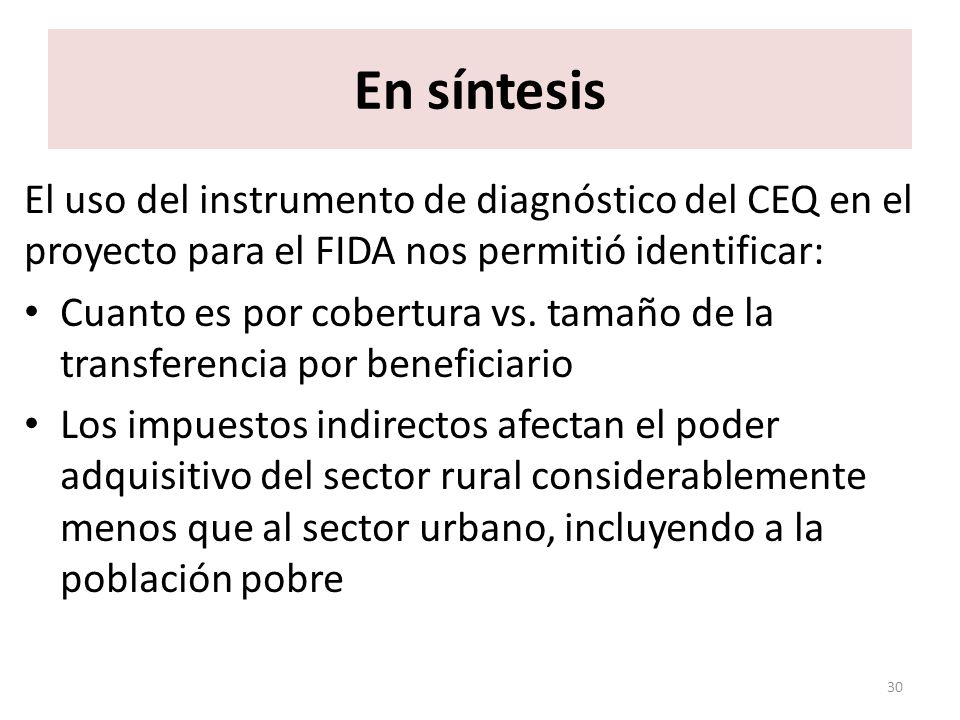 En síntesis El uso del instrumento de diagnóstico del CEQ en el proyecto para el FIDA nos permitió identificar: